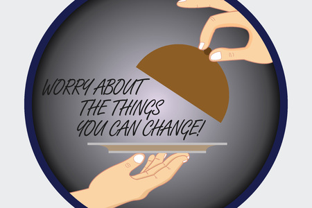 Text sign showing Worry About The Things You Can Change. Conceptual photo Be in charge of possible actions Hu analysis Hands Serving Tray Platter and Lifting the Lid inside Color Circle 版權商用圖片