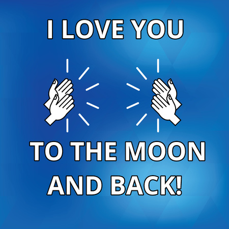 Text sign showing I Love You To The Moon And Back. Conceptual photo Expressing roanalysistic feelings emotions Drawing of Hu analysis Hands Clapping Applauding Sound icon on Blue Background