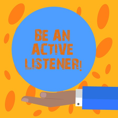 Writing note showing Be An Active Listener. Business photo showcasing Pay attention of what showing say to you Be attentive Hu analysis Hand Offering Solid Color Circle Logo Posters Stock Photo