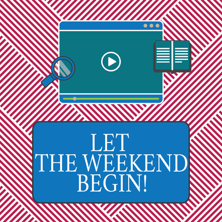 Conceptual hand writing showing Let The Weekend Begin. Business photo text Start of the end of the week be cheerful enjoy Tablet Video Player Upload and Magnifying Glass Text Space Archivio Fotografico