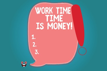 Text sign showing Work Time Time Is Money. Conceptual photo Be fast to accomplish more work efficiently Blank Color Speech Bubble Outlined with Exclamation Point Monster Face icon