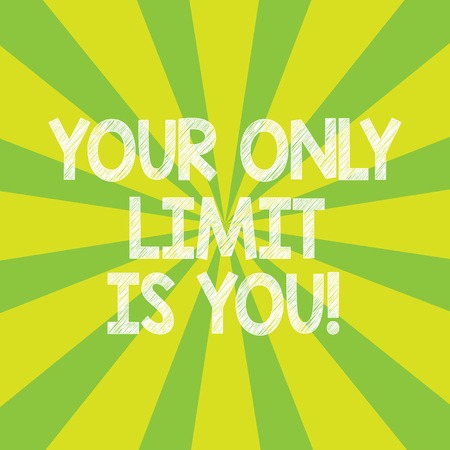 Text sign showing Your Only Limit Is You. Conceptual photo You set your own limitations Motivation to keep going Sunburst photo Two Tone Rays Explosion Effect for Poster Announcement