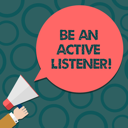 Text sign showing Be An Active Listener. Conceptual photo Pay attention of what showing say to you Be attentive Hu analysis Hand Holding Megaphone Blank Round Color Speech Bubble photo Stock Photo