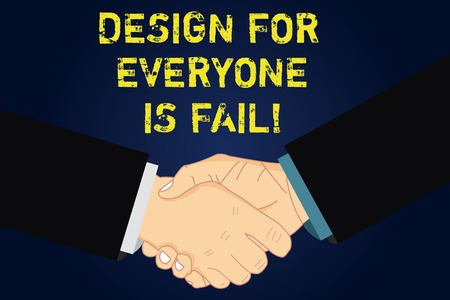Handwriting text writing Design For Everyone Is Fail. Concept meaning Do not make designs to fulfil everybody tastes Hu analysis Shaking Hands on Agreement Sign of Respect and Honor Stock Photo