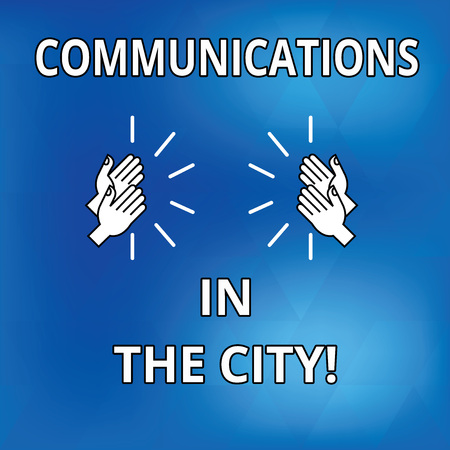 Text sign showing Communications In The City. Conceptual photo Digital network technologies around the cities Drawing of Hu analysis Hands Clapping Applauding Sound icon on Blue Background