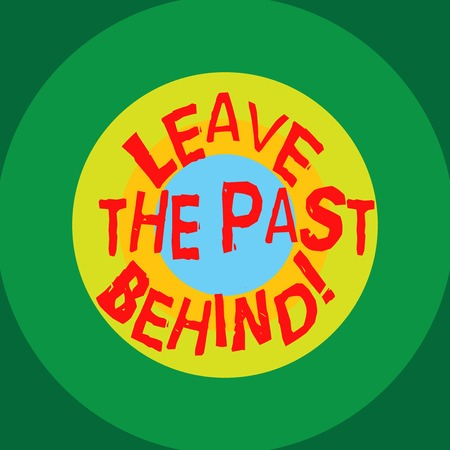 Writing note showing Leave The Past Behind. Business photo showcasing Do not look back always go forward Motivation Circles on Top of Another Multi Color Round Shape photo Copy Space Banque d'images