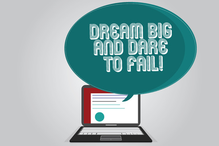 Handwriting text writing Dream Big And Dare To Fail. Concept meaning Motivation inspiration prepare to make mistakes Certificate Layout on Laptop Screen and Blank Halftone Color Speech Bubble