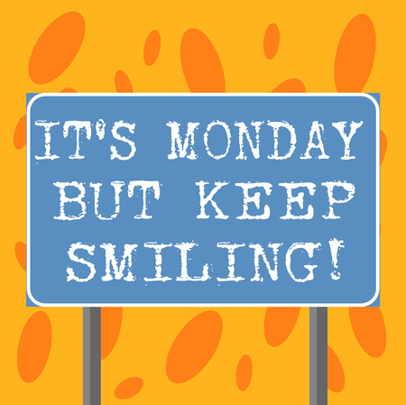 Writing note showing It S Monday But Keep Smiling. Business photo showcasing Have a good start of the week day Motivation Blank Outdoor Color Signpost photo with Two leg and Outline Banco de Imagens