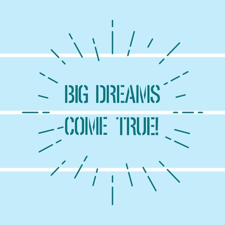 Word writing text Big Dreams Come True. Business concept for Great wishes can become reality stay motivated Thin Beam Lines Spreading out Dash of Sunburst Radiates on Horizontal Strip