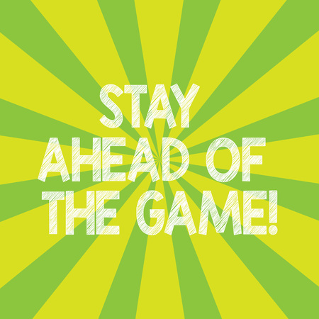 Text sign showing Stay Ahead Of The Game. Conceptual photo Gaining or maintaining advantage in a situation Sunburst photo Two Tone Rays Explosion Effect for Poster Announcement