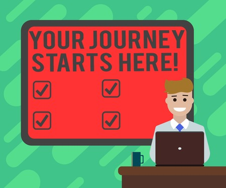 Conceptual hand writing showing Your Journey Starts Here. Business photo text Motivation for starting a business Inspiration Bordered Board behind Man Sitting Smiling with Laptop Mug on Desk