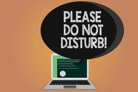 Writing note showing Please Do Not Disturb. Business photo showcasing Let us be quiet and rest Hotel room sign Privacy Certificate Layout on Laptop Screen and Halftone Speech Bubble.