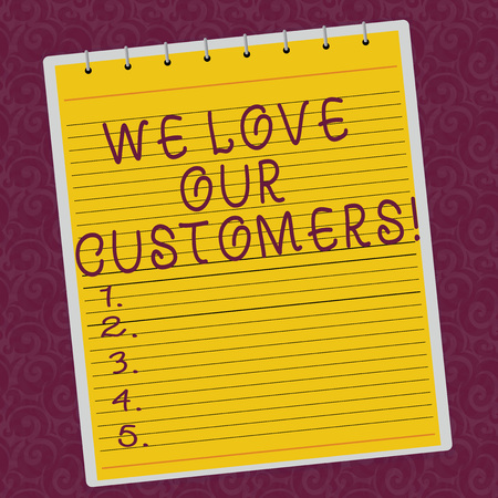 Writing note showing We Love Our Customers. Business photo showcasing Appreciation for clients good customer service Lined Spiral Top Color Notepad photo on Watermark Printed Background
