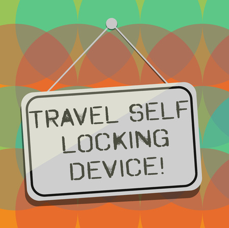 Word writing text Travel Self Locking Device. Business concept for Protecting your luggage Lock baggage on trip Blank Hanging Color Door Window Signage with Reflection String and Tack