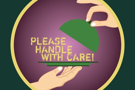 Word writing text Please Handle With Care. Business concept for Fragile be careful during transportation shipping Hu analysis Hands Serving Tray Platter and Lifting the Lid inside Color Circle Stock Photo