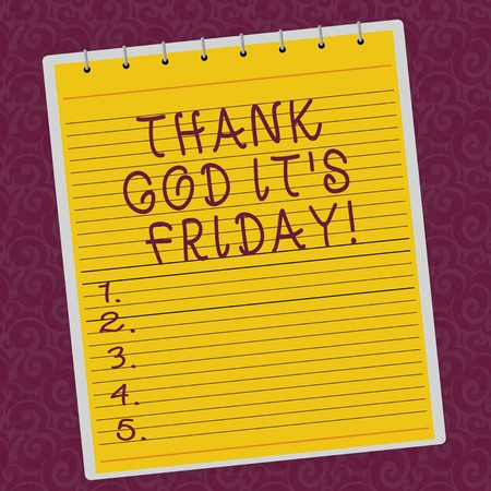 Writing note showing Thank God It S Is Friday. Business photo showcasing Start of the end of the week be cheerful enjoy Lined Spiral Top Color Notepad photo on Watermark Printed Background Standard-Bild
