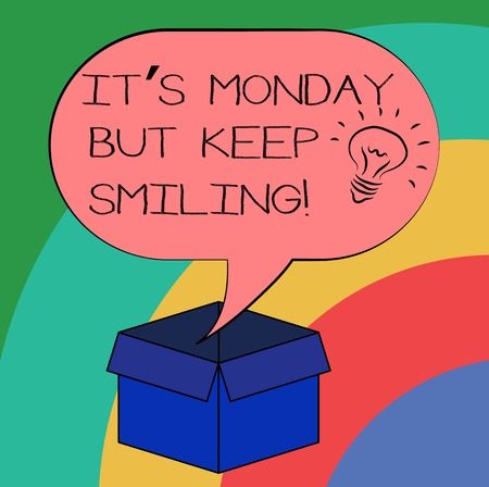 Conceptual hand writing showing It S Monday But Keep Smiling. Business photo text Have a good start of the week day Motivation Idea icon in Blank Halftone Speech Bubble Over Carton Box
