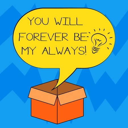 Text sign showing You Will Forever Be My Always. Conceptual photo Expressing roanalysistic feelings emotions Idea icon Inside Blank Halftone Speech Bubble Over an Open Carton Box