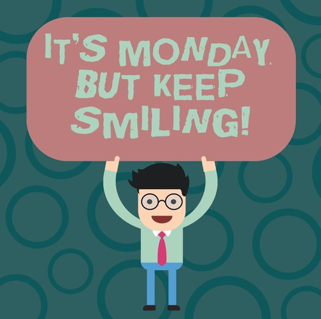 Text sign showing It S Monday But Keep Smiling. Conceptual photo Have a good start of the week day Motivation Man Standing Holding Above his Head Blank Rectangular Colored Board Banco de Imagens