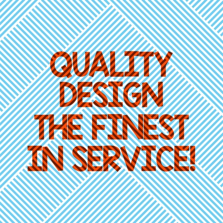 Handwriting text Quality Design The Finest In Service. Concept meaning Excellent services great business Diagonal Stripes Line Forming Geometric Shape for Art Posters Wallpaper