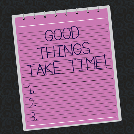 Conceptual hand writing showing Good Things Take Time. Business photo showcasing Be patient and motivated to accomplish your goals Lined Spiral Color Notepad on Watermark Printed Background Stock Photo