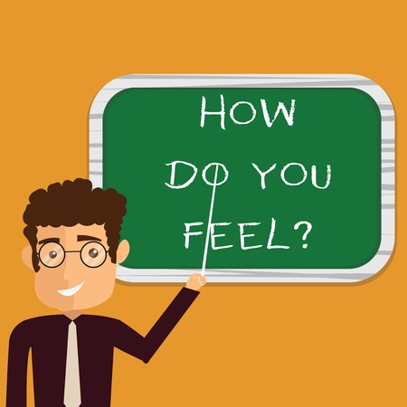 Conceptual hand writing showing How Do You Feelquestion. Business photo text Tell us your feelings and demonstratingal emotions Man Holding Stick Pointing to Wall Mounted Blank Color Board