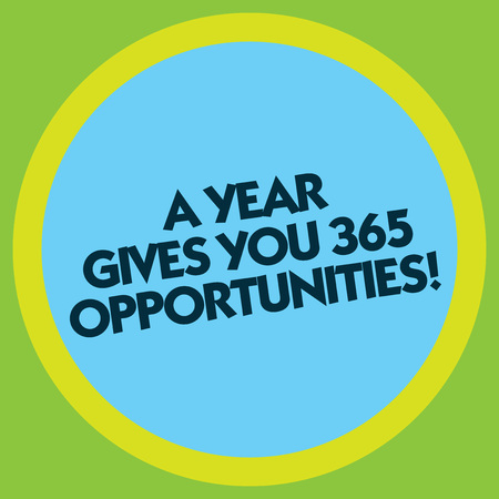 Writing note showing A Year Gives Your 365 Opportunities. Business photo showcasing Fresh new start Motivation inspiration Circle with Border Multi Color Round Shape photo with Empty Text Space