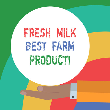 Conceptual hand writing showing Fresh Milk Best Farm Product. Business photo text Good natural healthy organic dairy products analysis Hand Offering Solid Color Circle Posters