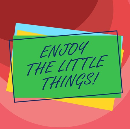 Handwriting text Enjoy The Little Things. Concept meaning Get inspired by simple details from life Motivation Pile of Blank Rectangular Outlined Different Color Construction Paper