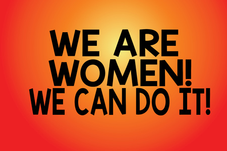 Text sign showing We Are Women We Can Do It. Conceptual photo Female power Feminine empowerment Leader woanalysis Blank Color Rectangular Shape with Round Light Beam Glowing in Center