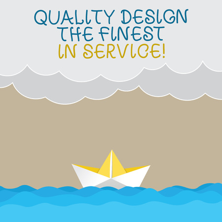 Handwriting text writing Quality Design The Finest In Service. Concept meaning Excellent services great business Wave Heavy Clouds and Paper Boat Seascape Scene photo Blank Copy Space