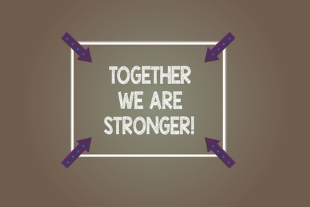 Text sign showing Together We Are Stronger. Conceptual photo Working on a team gives best business results Square Outline with Corner Arrows Pointing Inwards on Color Background