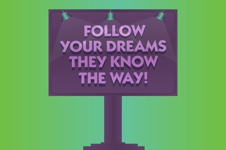 Word writing text Follow Your Dreams They Know The Way. Business concept for Inspiration motivation to get success Blank Lamp Lighted Color Signage Outdoor Ads photo Mounted on One Leg