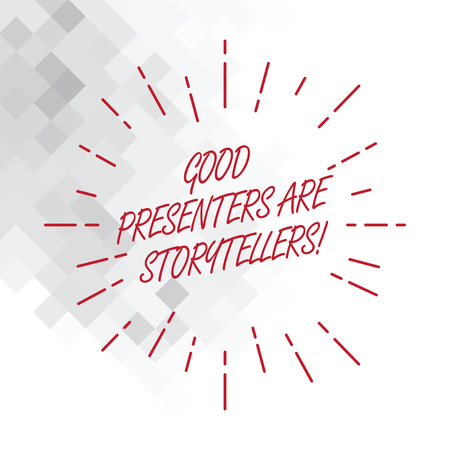 Conceptual hand writing showing Good Presenters Are Storytellers. Business photo showcasing Great communicators tell excellent stories Thin Beam Lines Spreading out Sunburst Radiates on Squares