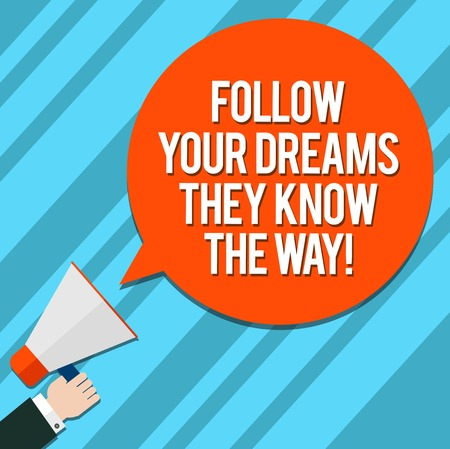 Word writing text Follow Your Dreams They Know The Way. Business concept for Inspiration motivation to get success Hu analysis Hand Holding Megaphone Blank Round Color Speech Bubble photo