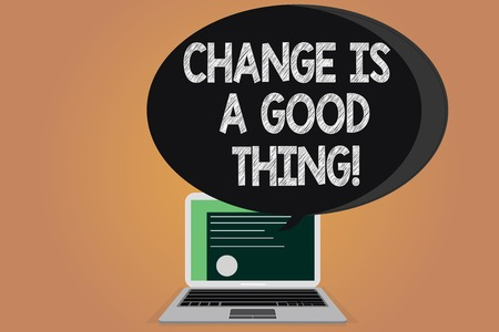 Writing note showing Change Is A Good Thing. Business photo showcasing Make changes to improve perforanalysisce is positive Certificate Layout on Laptop Screen and Halftone Speech Bubble.