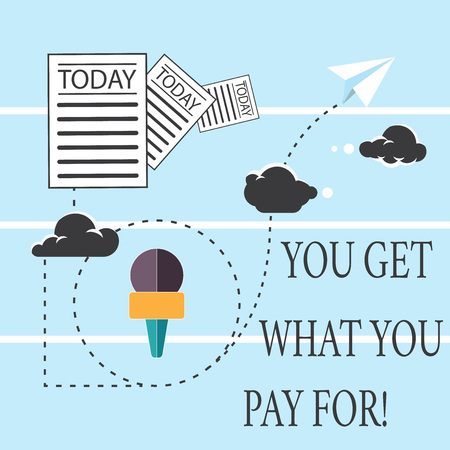 Text sign showing You Get What You Pay For. Conceptual photo Quality of things depends on how much they cost Information and Documents Passing thru Cloud Hosting Fast delivery of Data