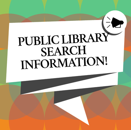 Word writing text Public Library Search Information. Business concept for Researching project investigation Folded 3D Ribbon Sash Megaphone Speech Bubble photo for Celebration