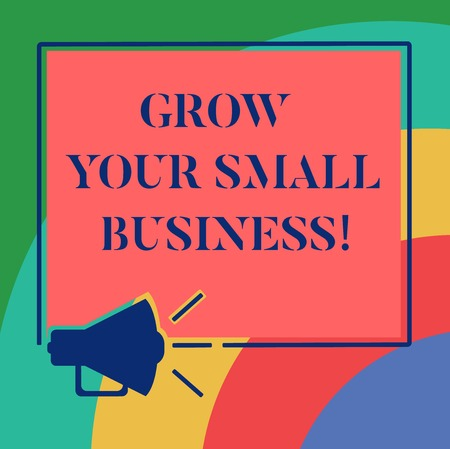 Conceptual hand writing showing Grow Your Small Business. Business photo showcasing company generates positive cash flow Earn Megaphone Sound icon Square Loudspeaker Text Space photo