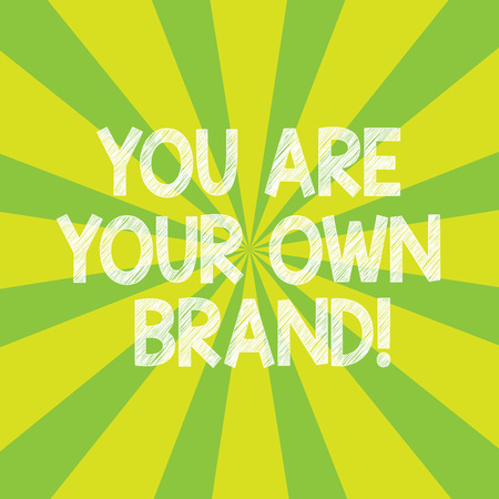 Text sign showing You Are Your Own Brand. Conceptual photo Perception emotion from other showing about yourself Sunburst photo Two Tone Rays Explosion Effect for Poster Announcement Stock Photo