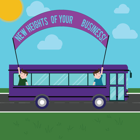 Text sign showing New Heights Of Your Business. Conceptual photo Achieving goals fast growing up company Two Kids Inside School Bus Holding Out Banner with Stick on a Day Trip