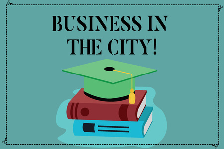 Conceptual hand writing showing Business In The City. Business photo showcasing Urban companies Professional offices in cities Color Graduation Hat with Tassel 3D Academic cap on Books