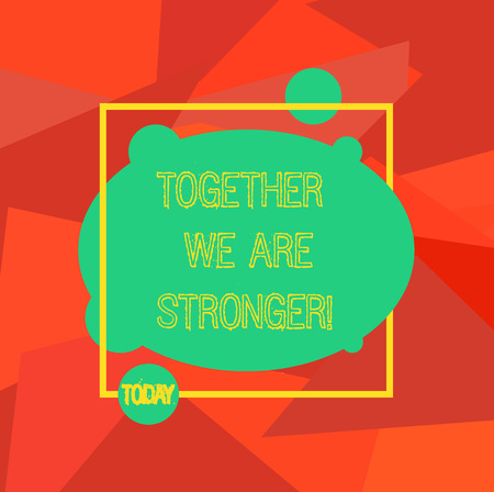 Conceptual hand writing showing Together We Are Stronger. Business photo showcasing Working on a team gives best business results Blank Oval photo Abstract Shape inside a Square Outline