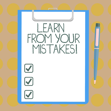 Word writing text Learn From Your Mistakes. Business concept for Take experience and advice from fails errors Blank Sheet of Bond Paper on Clipboard with Click Ballpoint Pen Text Space