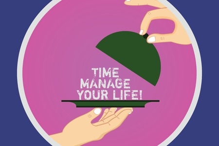 Text sign showing Time Manage Your Life. Conceptual photo Good scheduling for everyday or work activities Hu analysis Hands Serving Tray Platter and Lifting the Lid inside Color Circle