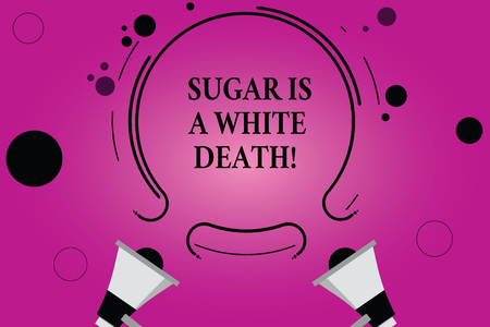 Text sign showing Sugar Is A White Death. Conceptual photo Sweets are dangerous diabetes alert unhealthy foods Two Megaphone and Circular Outline with Small Circles on Color Background Фото со стока