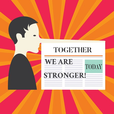 Writing note showing Together We Are Stronger. Business photo showcasing Working on a team gives best business results Man with a Very Long Nose like Pinocchio a Blank Newspaper is attached