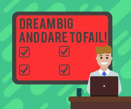 Conceptual hand writing showing Dream Big And Dare To Fail. Business photo text Motivation inspiration prepare to make mistakes Bordered Board behind Man Sitting Smiling with Laptop Mug on Desk Archivio Fotografico