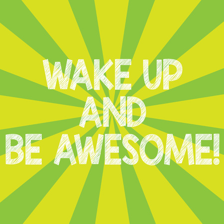 Text sign showing Wake Up And Be Awesome. Conceptual photo Rise up and Shine Start the day Right and Bright Sunburst photo Two Tone Rays Explosion Effect for Poster Announcement Stock Photo