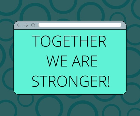 Writing note showing Together We Are Stronger. Business photo showcasing Working on a team gives best business results Monitor Screen with Progress Control Bar Blank Text Space